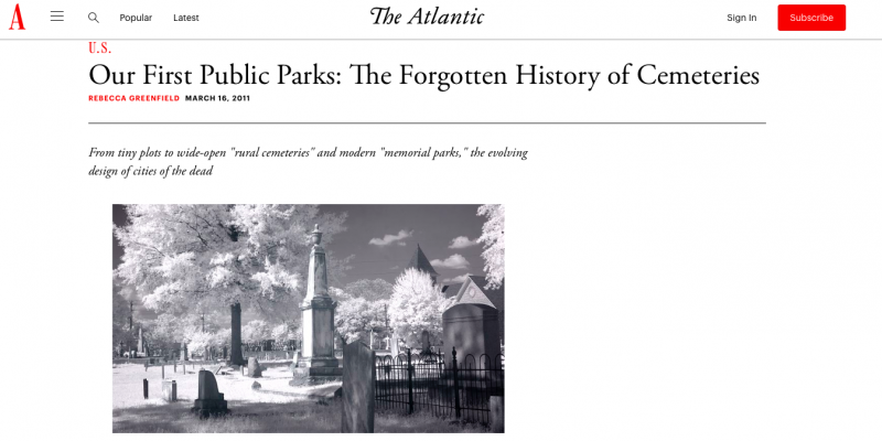 Our First Public Parks: The Forgotten History of Cemeteries- Rebecca Greenfield (Atlantic: March 16, 2011)